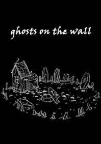Ghosts on the Wall